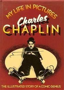 """Чарли Чаплин, """"Жизнь в фотографиях"""""""